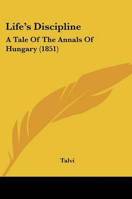Lifea -- S Discipline: A Tale Of The Annals Of Hungary (1851) by Talvi image