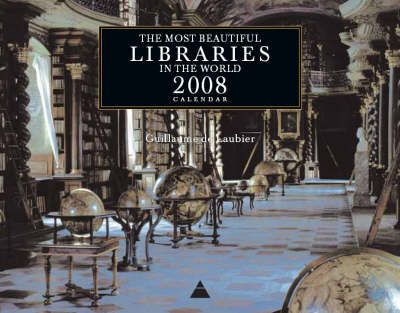 The Most Beautiful Libraries in the World 2008 Wall Calendar: 2008