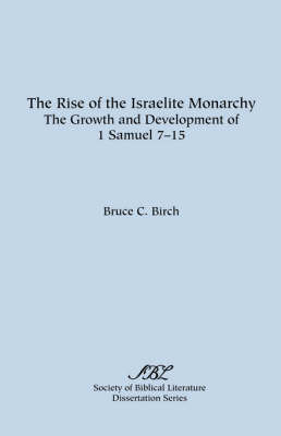 The Rise of the Israelite Monarchy by Bruce C. Birch