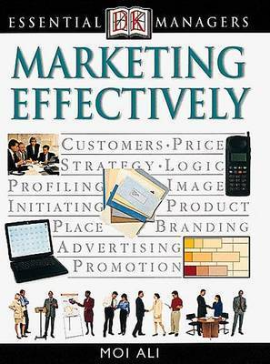 Marketing Effectively by Moi Ali