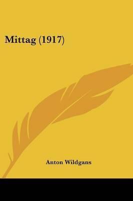 Mittag (1917) by Anton Wildgans