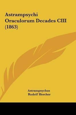 Astrampsychi Oraculorum Decades CIII (1863) by Astrampsychus