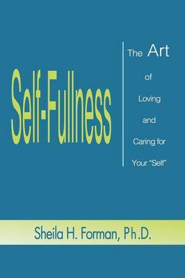 Self-Fullness by Sheila H. Forman