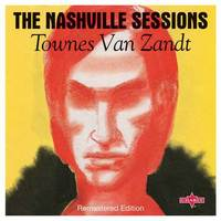 The Nashville Sessions by Townes Van Zandt