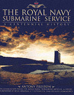 The Royal Navy Submarine Service: A Centennial History by Antony Preston image