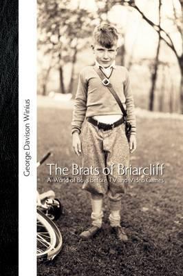 The Brats of Briarcliff by George Davison Winius