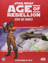 Age of Rebellion: Stay on Target by Fantasy Flight