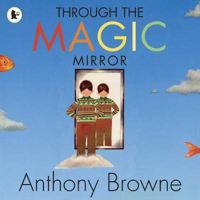 Through the Magic Mirror by Anthony Browne image