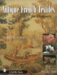 Antique French Textiles for Designers by June K. Laval