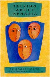 Talking About Aphasia by Susie Parr
