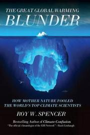The Great Global Warming Blunder by Roy W Spencer image