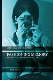 Fashioning Memory by Heike Jenss