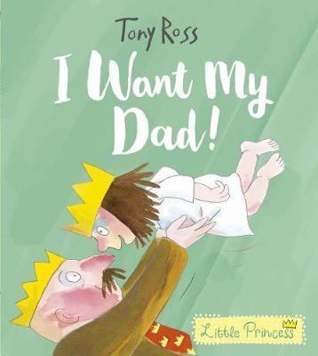 I Want My Dad! by Tony Ross image