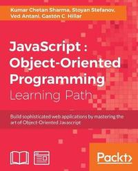 JavaScript : Object-Oriented Programming by Ved Antani
