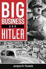 Big Business and Hitler by Jacques Pauwels image