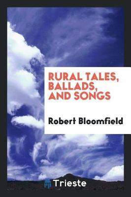 Rural Tales, Ballads, and Songs by Robert Bloomfield image