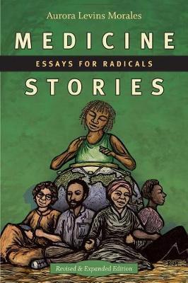 Medicine Stories by Aurora Levins Morales