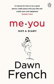 Me. You. Not a Diary by Dawn French