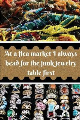 At a flea market I always head for the junk jewelry table first by Lola Yayo