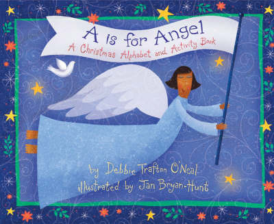 A is for Angel: A Christmas Alphabet and Activity Book by Debbie Trafton O'Neal image