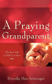 A Praying Grandparent by Dorothy, Hsu Seitzinger image