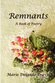 Remnants: A Book of Poetry by Marie Delgado Travis image