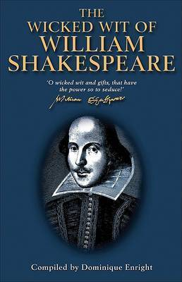 The Wicked Wit of William Shakespeare by William Shakespeare