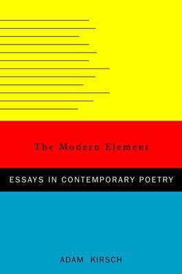 The Modern Element by Adam Kirsch