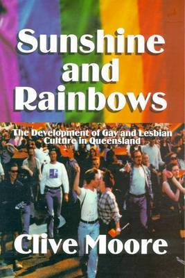 Sunshine & Rainbows: the Development of Gay & Lesbian Culture in Queenslland26 by Clive Moore image