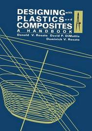 Designing with Plastics and Composites: A Handbook by Donald V Rosato image