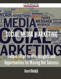 Social Media Marketing - Simple Steps to Win, Insights and Opportunities for Maxing Out Success by Gerard Blokdijk image