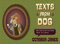 Texts from Dog by October Jones