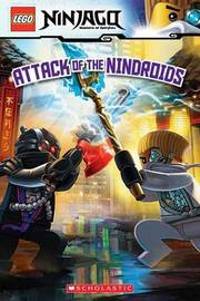 Attack of the Nindroids (Lego Ninjago: Reader) by Kate Howard
