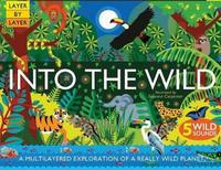 Layer By Layer: Into the Wild by Anne Rooney