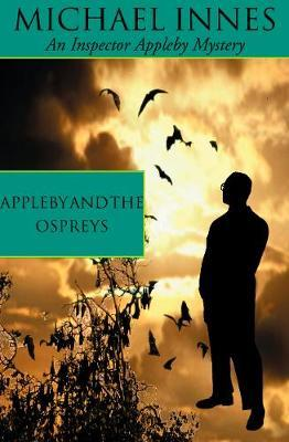 Appleby And The Ospreys by Michael Innes