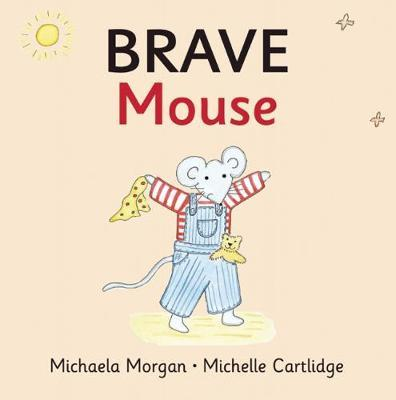 Brave Mouse by Michaela Morgan image