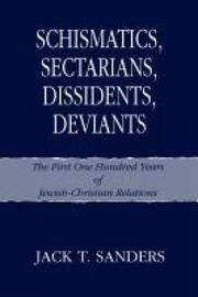 Schismatics, Sectarians, Dissidens, Deviants by Jack T. Sanders