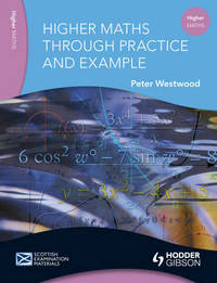 Higher Maths Through Practice and Example by Peter W. Westwood image