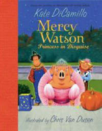 Mercy Watson: Princess In Disguise by Kate DiCamillo image