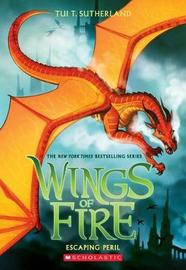 Wings of Fire #8: Escaping Peril by Sutherland,Tui,T