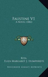 Faustine V1: A Novel (1882) by . Rita