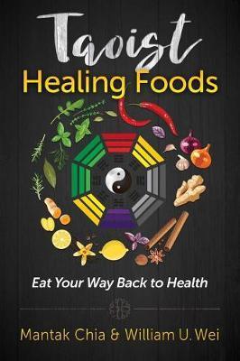 Taoist Healing Foods by Mantak Chia