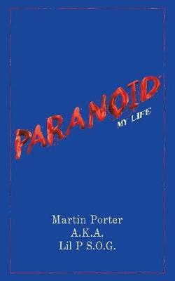 Paranoid by Martin Porter a K a Lil P S O G