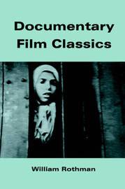 Documentary Film Classics by William Rothman