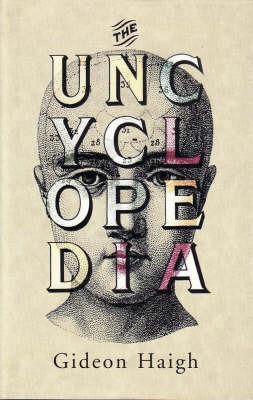 The Uncyclopedia by Gideon Haigh