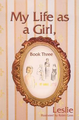 My Life as a Girl, Book Three by Leslie, R. image