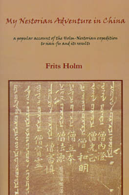 My Nestorian Adventure in China by Frits Holm