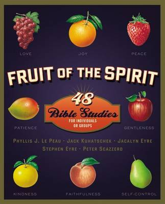 Fruit of the Spirit by Phyllis J. LePeau