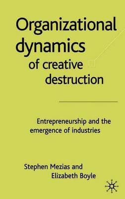 The Organizational Dynamics of Creative Destruction by Stephen Mezias image