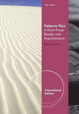 Patterns Plus: A Short Prose Reader with Argumentation by Mary Lou Conlin